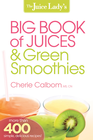 more information about The Juice Lady's Big Book of Juices and Green Smoothies: More than 400 simple, delicious recipes! - eBook