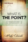 more information about What is the Point?: Discovering life's deeper meaning and purpose - eBook