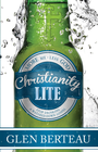 more information about Christianity Lite: Stop drinking a watered-down Gospel - eBook