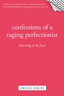 more information about Confessions of a Raging Perfectionist - eBook