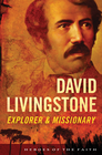 more information about David Livingstone: Explorer and Missionary - eBook