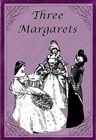 more information about Three Margarets - eBook