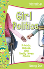 more information about Girl Politics: Friends, Cliques, and Really Mean Chicks - eBook