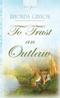 more information about To Trust An Outlaw - eBook