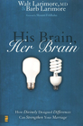 more information about His Brain, Her Brain: How Divinely Designed Differences Can Strengthen Your Marriage - eBook