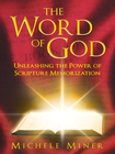more information about The Word of God: Unleashing the Power of Scripture Memorization - eBook