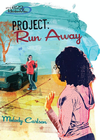 more information about Project: Run Away - eBook