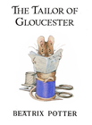 more information about The Tailor of Gloucestor - eBook