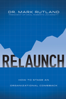 more information about ReLaunch: How to Stage an Organizational Comeback - eBook