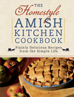 Homestyle Amish Kitchen Cookbook, The: Plainly Delicious Recipes from the Simple Life - eBook