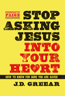 more information about Stop Asking Jesus Into Your Heart - eBook