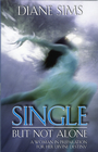more information about Single But Not Alone: A Woman in Preparation for Divine Destiny - eBook