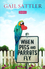 When Pigs and Parrots Fly - eBook