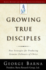 more information about Growing True Disciples: New Strategies for Producing Genuine Followers of Christ - eBook
