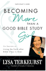 more information about Becoming More Than a Good Bible Study Girl Participant's Guide: Living the Faith after Bible Class Is Over - eBook