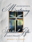 more information about Coreys Mastering Spiritual Gifts: Leaders Manual: Spiritual Gifts, An essential part of the New Testament teaching on effective Christian Living. - eBook