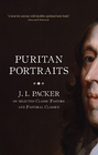 more information about Puritan Portraits: J.I. Packer on selected Classic Pastors and Pastoral Classics - eBook