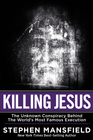 more information about Killing Jesus: The Hidden Drama Behind the World's Most Famous Execution - eBook