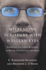 more information about Misreading Scripture with Western Eyes: Removing Cultural Blinders to Better Understand the Bible - eBook