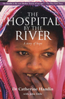 more information about The Hospital by the River: A Story of Hope - eBook