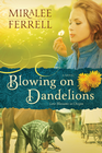 more information about Blowing on Dandelions: A Novel - eBook