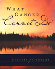 more information about What Cancer Cannot Do - eBook