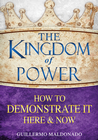 more information about The Kingdom of Power How to Demonstrate It Here & Now - eBook