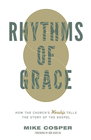 more information about Rhythms of Grace: How the Church's Worship Tells the Story of the Gospel - eBook