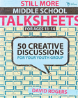 more information about Still More Middle School Talksheets: 50 Creative Discussions for Your Youth Group - eBook