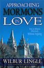 more information about Approaching Mormons in Love: How to Witness Effectively Without Arguing - eBook