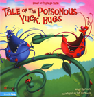 more information about Tale of the Poisonous Yuck Bugs: Based on Proverbs 12:18 - eBook