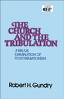 more information about Church and the Tribulation: A Biblical Examination of Posttribulationism - eBook