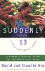 more information about Suddenly They're 13: A Parent's Survival Guide for the Adolescent Years / New edition - eBook