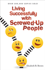more information about Living Successfully with Screwed-Up People - eBook
