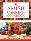 Amish Canning Cookbook, The: Plain and Simple Living at Its Homemade Best - eBook