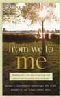 more information about From We to Me: Embracing Life Again After the Death or Divorce of a Spouse - eBook