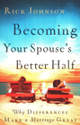 more information about Becoming Your Spouse's Better Half: Why Differences Make a Marriage Great - eBook
