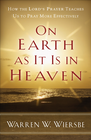 more information about On Earth as It Is in Heaven: How the Lord's Prayer Teaches Us to Pray More Effectively - eBook