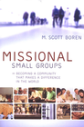 more information about Missional Small Groups: Becoming a Community That Makes a Difference in the World - eBook