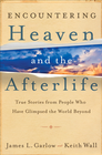 more information about Encountering Heaven and the Afterlife: True Stories From People Who Have Glimpsed the World Beyond - eBook