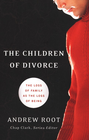 more information about Children of Divorce, The: The Loss of Family as the Loss of Being - eBook