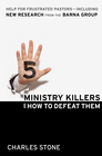 more information about Five Ministry Killers and How to Defeat Them: Help for Frustrated Pastors-Including New Research From the Barna Group - eBook