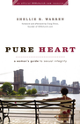 more information about Pure Heart: A Woman's Guide to Sexual Integrity - eBook