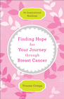 Finding Hope for Your Journey through Breast Cancer: 60 Inspirational Readings, Revised - eBook