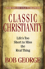 more information about Classic Christianity: Life's Too Short to Miss the Real Thing - eBook