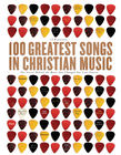 more information about 100 Greatest Songs in Christian Music: The Stories Behind the Music that Changed Our Lives Forever - eBook