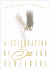 more information about A Celebration Of Sex: A Guide to Enjoying God's Gift of Sexual Intimacy - eBook