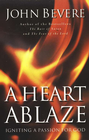 more information about A Heart Ablaze: Igniting a Passion for God - eBook