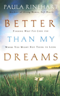 more information about Better Than My Dreams: Finding What You Long For Where You Might Not Think to Look - eBook