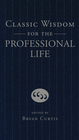 more information about Classic Wisdom for the Professional Life - eBook